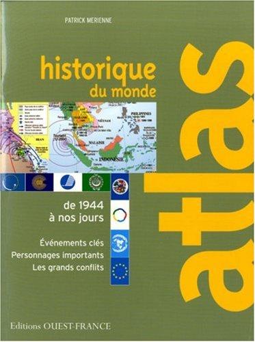 Atlas historique du monde : De 1944 à nos jours Broché – 13 juin 2006 Patrick Mérienne Ouest-France 2737340241 Atlas historiques