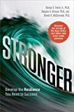 Stronger: Develop the Resilience You Need to