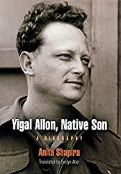Yigal Allon, Native Son: A Biography (Jewish Culture and Contexts)