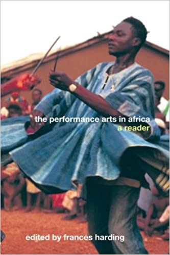 The Performance Arts of Africa: A Reader