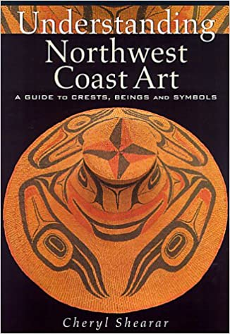 Understanding Northwest Coast Art A Guide To Crests Beings And