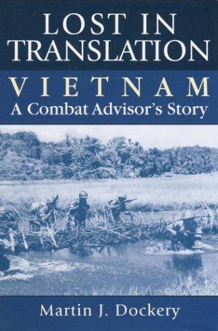 Read Online Lost in Translation: Vietnam: A Combat Advisor's Story pdf
