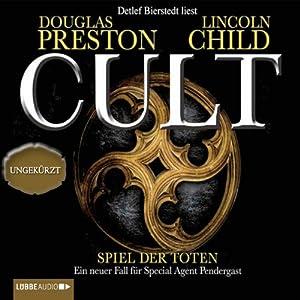 Cult: Spiel der Toten (Pendergast 9) Hörbuch