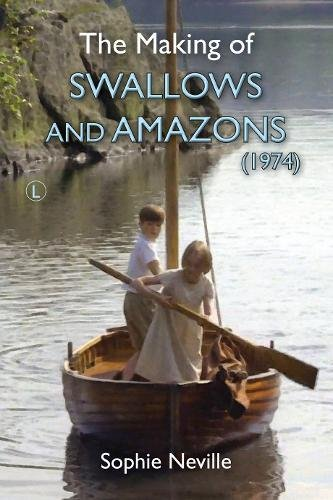 The Making of Swallows and Amazons (1974) by Lutterworth Press