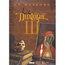 DÉCALOGUE T03 (LE) : LE MÉTÉORE
