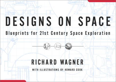 Designs On Space: Blueprints For 21st Century Space Exploration