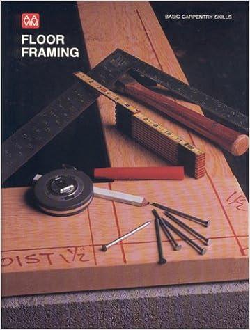 Floor Framing (Basic Carpentry Skills)