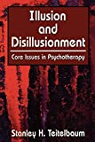 img - for Illusion and Disillusionment: Core Issues in Psychotherapy book / textbook / text book