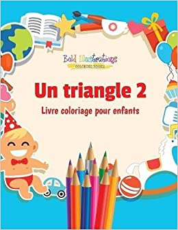 Un Triangle 2 Livre Coloriage Pour Enfants French Edition Bold