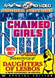 Chained Girls/Daughters of Les