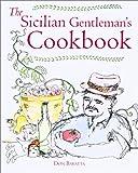 The Sicilian Gentleman's Cookbook, Don Baratta, 1552096327