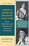 Carrying a Banner for Psychiatric Social Work, Maida H. Solomon, 1587900653