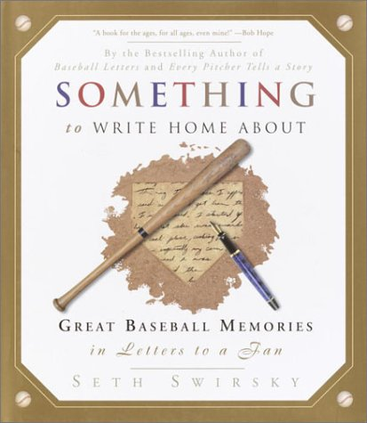 Something to Write Home About: Great Baseball Memories in Letters to a Fan -