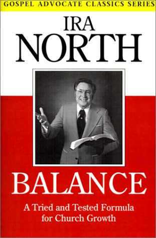 Balance: A Tried and Tested Formula for Church Growth (Gospel Advocate Classics)
