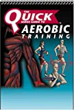 NSCA Quick Series Guide to Aerobic Training, Seven Hills Publishing Staff, 292216408X