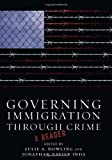 Governing Immigration Through Crime, , 0804778817