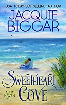 Sweetheart Cove (Blue Haven Book 1) by [Biggar, Jacquie]