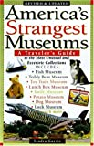 img - for America's Strangest Museums: A Traveler's Guide to the Most Unusual and Eccentric Collections book / textbook / text book