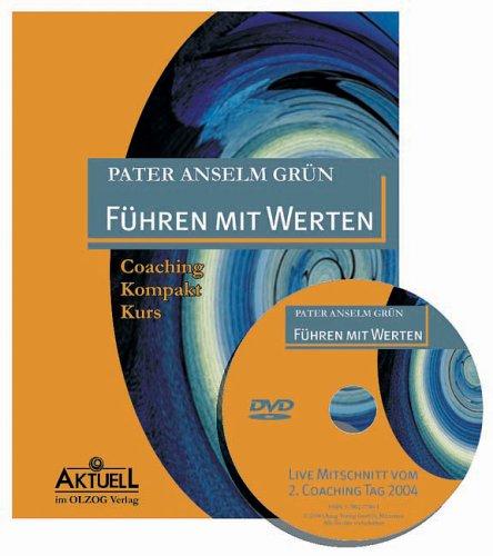 Führen mit Werten. Inkl. DVD. Coaching-Kompakt-Kurs