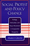 Social Protest and Policy Change, Marco Giugni, 0742518272