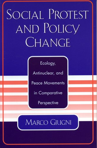 Social Protest and Policy Change: Ecology, Antinuclear, and Peace Movements in Comparative Perspective