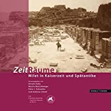 img - for Zeit Raume: Milet in Kaiserzeit Und Spatantike (German Edition) book / textbook / text book