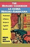 The Hispanic Cookbook: Traditional & Modern Recipes in English & Spanish