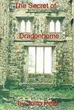 The Secret Of Dragonhome (Volume 1)