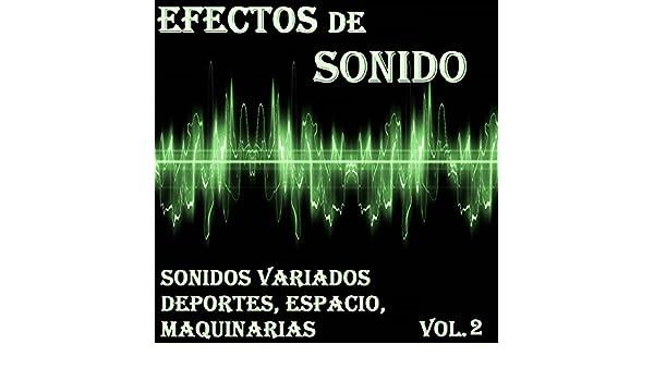 Efectos de Sonido, Sonidos Variados, Deportes, Espacio, Maquinarias Vol. 2 by Orquesta Club Miranda on Amazon Music - Amazon.com