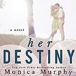 Her Destiny: Reverie Series | Monica Murphy