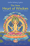 The New Heart of Wisdom: Profound Teachings from Buddha's Heart