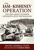 img - for The Iasi-Kishinev Operation: The Red Army's Summer Offensive Into the Balkans book / textbook / text book