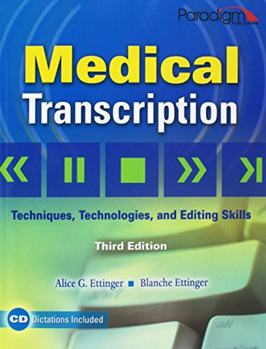 Medical Transcription: Techniques, Technologies, and Editing Skills by Brand: Paradigm Publishing