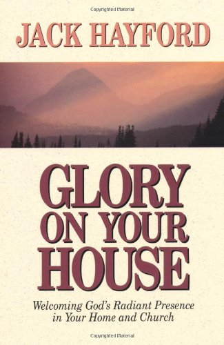 - Glory on Your House
