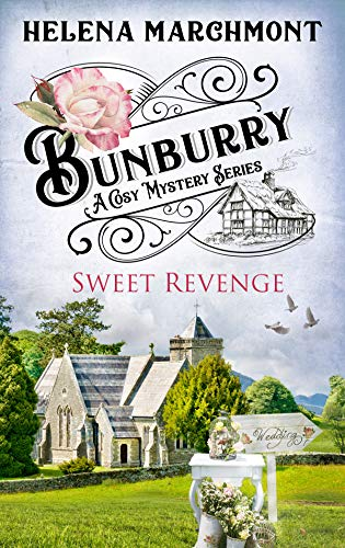 Bunburry - Sweet Revenge: A Cosy Mystery Series (Countryside Mysteries: A Cosy Shorts Series Book 7) by [Marchmont, Helena]