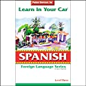 Learn in Your Car: Spanish, Level 3 Audiobook by Henry N. Raymond, Oscar M. Ramirez Narrated by  uncredited