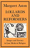 img - for Lollards and Reformers: Images and Literacy in Late Medieval Religion (Hambledon Press History Series) book / textbook / text book