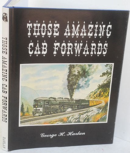 Those Amazing Cab Forwards (Southern Pacific) (Southern Pacific Cab)