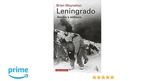 Leningrado (Historia): Amazon.es: Brian Moynahan, Alejandro Pradera Sánchez: Libros