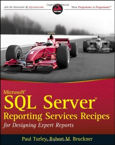 Microsoft SQL Server Reporting Services Recipes: for Designing Expert Reports by Paul Turley (2010-04-05)