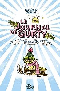 Le Journal de Gurty, tome 2 : Parée pour l'Hiver par Bertrand Santini