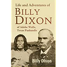 "Life and adventures of ""Billy"" Dixon, of Adobe Walls, Texas panhandle (1914)"