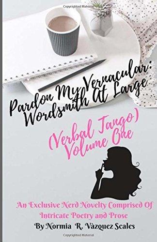Pardon My Vernacular: Wordsmith At Large (Verbal Tango) (Volume 1) PDF Text fb2 book
