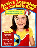 Active Learning for Catholic Kids Volume 2: Reproducibles for Intermediate Grades [With CDROM]