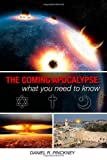 The Coming Apocalypse - What You Need to Know, Daniel Pinckney, 1467911992