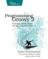 Programming Groovy 2, 2nd Edition Front Cover