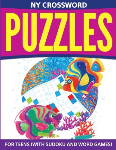NY Crossword Puzzles For Teens: (With Sudoku And Word Games)