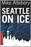 Seattle on Ice, Mike Attebery, 0615542859