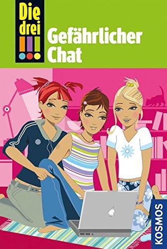 Die drei !!!, 3, Gefährlicher Chat Gebundenes Buch – 7. Oktober 2013 Henriette Wich Ina Biber Gefährlicher Chat Franckh Kosmos Verlag