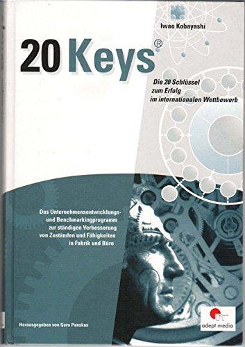 Die 20 Schlüssel zum Erfolg im internationalen Wettbewerb: Das Unternehmensentwicklungs- und Benchmarkingprogramm zur ständigen Verbesserung von Zuständen und Fahigkeiten in Fabrik und Büro (20 Keys®) Gebundenes Buch – 1. Juni 2000 Iwao Kobayashi Yoshiyuki